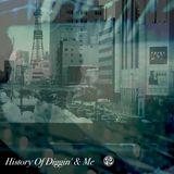 History Of Diggin' & Me