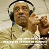 My Afro Beat Vol.4 // Dedicated to Mulatu Astatke