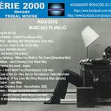 SÉRIE 2000 DECADE – SET MIX by Marcelo PS Mello