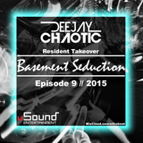 Basement Seduction // 009 // Deejay Chaotic Resident Takeover