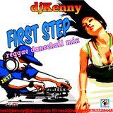 DJ KENNY FIRST STEP REGGAE DANCEHALL MIX APR 2K17