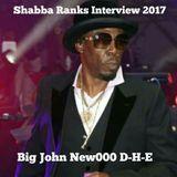29th APRIL 20717 BIG JOHN NEW000 D-H-E  SHABBA RANKS INTERVIEW