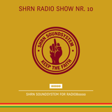 Shrn Radio Show Nr. 10