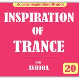 AVRORA - Inspiration Of Trance (Episode #20)
