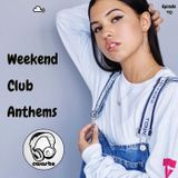 Weekend Club Anthems: Episode 40