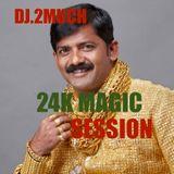 24K MAGIC MIX SESSION