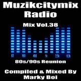 Marky Boi - Muzikcitymix Radio Mix Vol.38 (80s/90s Reunion)