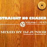 Straight No Chaser Volume 1 - Mixed by Dj Junior
