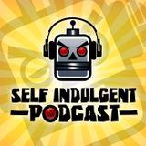 Self Indulgent Podcast Ep 10
