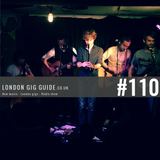 LondonGigGuide #110 - 25/08/15 - Your weekly, no nonsense guide to smaller London gigs