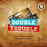 The Double Trouble Mixxtape 2017 Volume 21