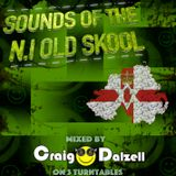 Sounds Of The N.I Old Skool : Mixed By Craig Dalzell On 3 Turntables
