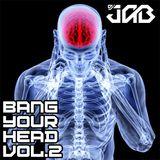 BANG YOUR HEAD VOL. 2