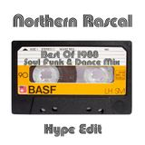 Northern Rascal - Best Of 1988 Soul Funk Dance Mix (Hype Edit) 9 of 10