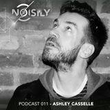 Ashley Casselle - Noisily Podcast 011 (Live @ Bread&Butter London)