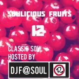 Soulicious Fruits #12 by DJ F@SOUL