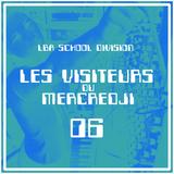 Les Visiteurs du Mercredji #6 [LBA School Division]