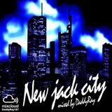 New Jack City mixed by DaddyRay