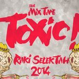 RAKI SELEKTAH - [TOXIC! © THE MIXTAPE]