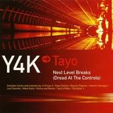 Tayo Presents Y4K Next Level Breaks - Dread At The Control