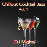 DJ Mighty - Chillout Cocktail Jazz Vol. 1