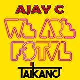 We Are FSTVL DJ COMP - AJAY C
