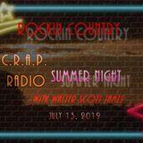 ROCKIN COUNTRY - C.R.A.P. RADIO - JULY 13, 2019 - SUMMER NIGHT