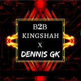 Kingshah X Dennis GK