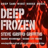 DEEP FROZEN - STEVE 'GRIFFO' GRIFFITHS - OCT 15th 2016 - WWW.DEEPVIBES.CO.UK