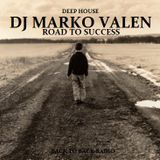 DJ MARKO VALEN - DEEP HOUSE - ROAD TO SUCCESS - BACK TO BACK RADIO