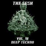 The Sesh Vol. - 51 Deep Techno