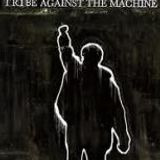 tribe against the machine