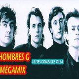 Hombres G Megamix - DJ Ulises Gonzalez Villa