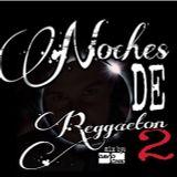 Noches De Reggaeton 2 mix by David ioniK