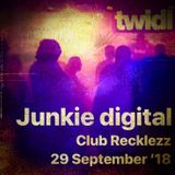 Junkie Digital // Twidl 053 // 29 Sept '18 // Club Recklezz