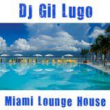 DJ Gil Lugo - Miami Lounge House
