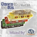 Dance to the 80 Vol 10