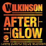 Wilkinson_Afterglow_Andy_Garcia_Deejay_Mashup