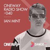OneWay Music Radio show 040 with Ian Mint