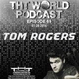 THT World Podcast ep 69 by Tom Rogers