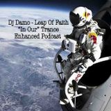 """""""In Our"""" Trance Podcast - Leap Of Faith"""