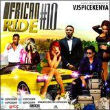 #AFRICAN RIDE VOL 10-VJSPICEKENYA {part 1}