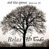 Relax H2 Coke - Old Tile Game (mix no.7)