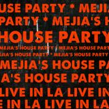 Mejias House Party