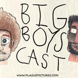 BigBoysCast 16 - Chaos Infant