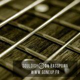 Soul Dish #06 - BassPowa