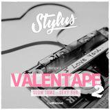 @DjStylusUK - The Valentape 002 (Slow Jamz / Sexy R&B)