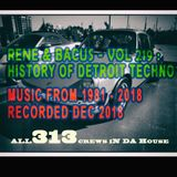 Rene & Bacus - VOL 219 - HISTORY OF DETROIT TECHNO MUSIC 1981-2018 (Dec 2018)