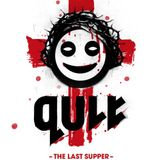 Geck-o @ QULT - The Last Supper 2015