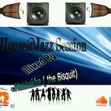 House @ Jazz Session 2(45BPM) Version) mixed by Deejay Makhekhe(the Bisquit) . . . Chilled